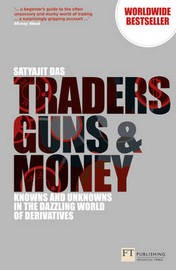 Traders, Guns and Money by Satyajit Das