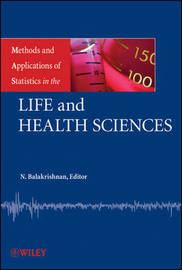 Methods and Applications of Statistics in the Life and Health Sciences by N Balakrishnan image