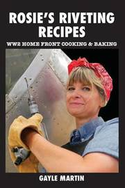 Rosie's Riveting Recipes by Gayle Martin
