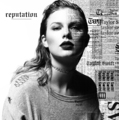 Reputation by Taylor Swift