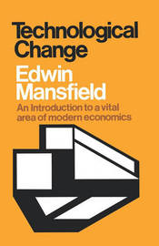 Technological Change by Edwin Mansfield