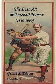 The Lost Art of Baseball Humor by Gerard S. Petrone image