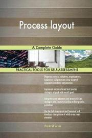 Process Layout a Complete Guide by Gerardus Blokdyk