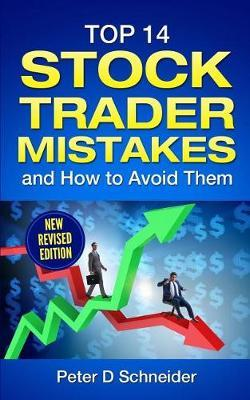 Top 14 Stock Trader Mistakes by Peter D Schneider