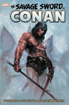 Savage Sword Of Conan: The Original Marvel Years Omnibus Vol. 1 by Roy Thomas