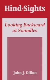 Hind-Sights: Looking Backward at Swindles by John J Dillon image