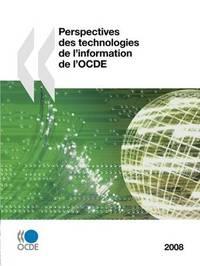 Perspectives Des Technologies De L'information De L'OCDE 2008 by OECD Publishing