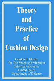 Theory and Practice of Cushion Design by Gordon S. Mustin image