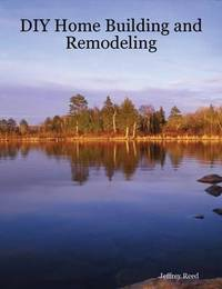 DIY Home Building and Remodeling by Jeffrey Reed image