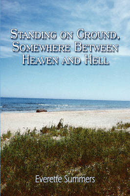 Standing on Ground, Somewhere Between Heaven and Hell by Everette Summers