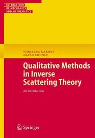 Qualitative Methods in Inverse Scattering Theory by Fioralba Cakoni