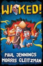 Wicked!: All Six Parts in One Book: Single Volume Containing All 6 Parts by Paul Jennings image