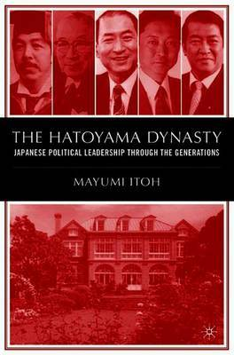 The Hatoyama Dynasty by M. Itoh