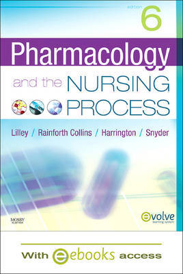 Pharmacology and the Nursing Process - Text and E-Book Package by Linda Lane Lilley (University Professor and Associate Professor Emeritus, School of Nursing, Old Dominion University, Virginia Beach, VA Associate Pro image