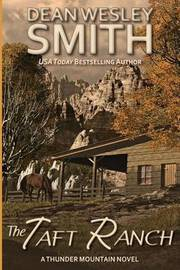 The Taft Ranch by Dean Wesley Smith