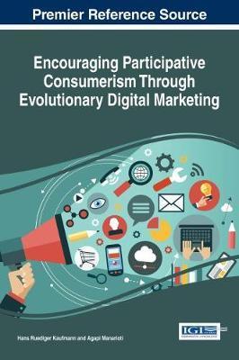 Encouraging Participative Consumerism Through Evolutionary Digital Marketing by Hans-Ruediger Kaufmann