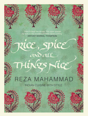 Rice, Spice and all Things Nice by Reza Mahammad