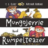 Mungojerrie and Rumpelteazer by T.S. Eliot
