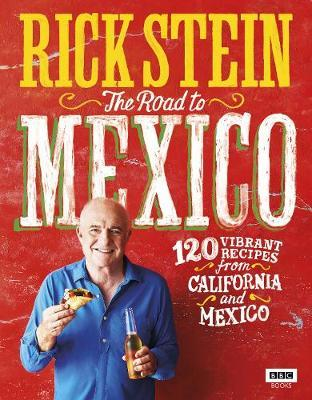 Rick Stein: The Road to Mexico by Rick Stein image