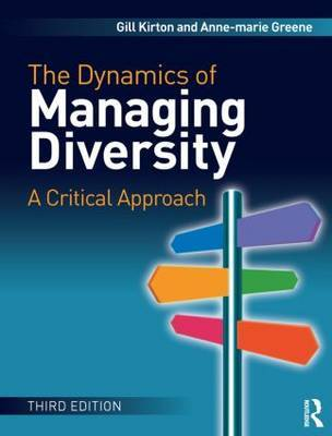 The Dynamics of Managing Diversity: A Critical Approach by Gill Kirton