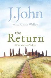The Return: Grace and the Prodigal by Chris Walley image
