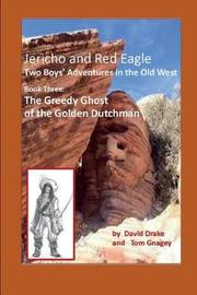 The Greedy Ghost of the Golden Dutchman by Tom Gnagey