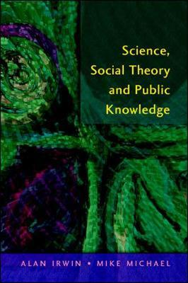 Science, Social Theory & Public Knowledge by Alan Irwin image