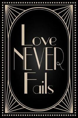 Love Never Fails by Jks Books and Gifts