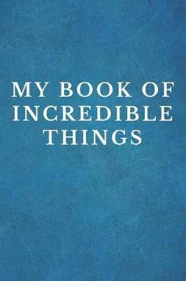 My Book Of Incredible Things by Fundamental Books
