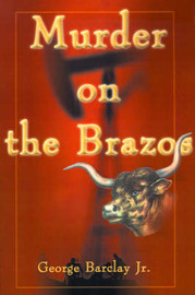 Murder on the Brazos by George W Barclay Jr image