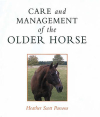 Care and Management of the Older Horse by Heather Parsons image