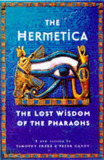 The Hermetica: Lost Wisdom of the Pharaohs by Timothy Freke