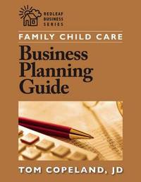 Family Child Care Business Planning Guide by Tom Copeland
