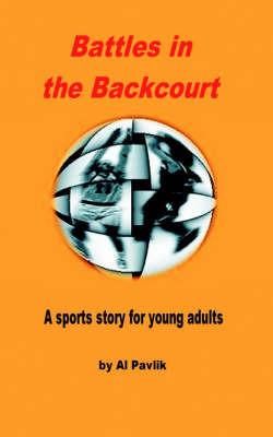 Battles in the Backcourt by Al Pavlik