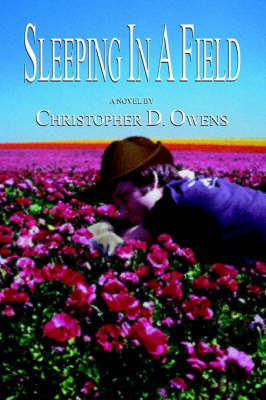 Sleeping in a Field by Christopher D Owens