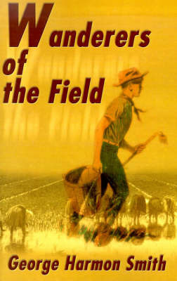 Wanderers of the Field by George Harmon Smith