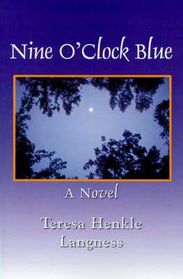 Nine O'Clock Blue by Teresa Henkle Langness
