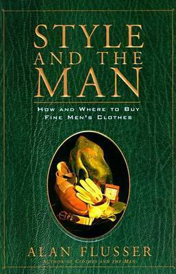 Style and the Man by Alan Flusser