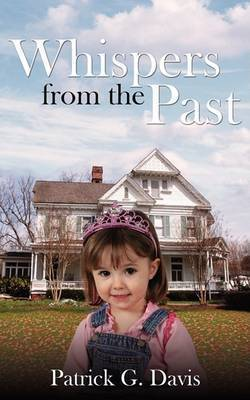 Whispers From The Past by Patrick G. Davis