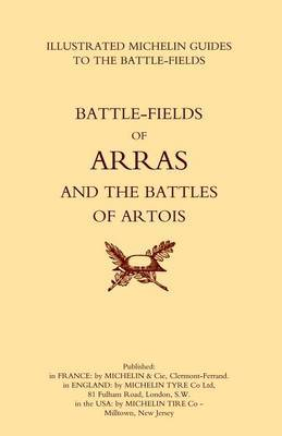 Bygone Pilgrimage. Arras and the Battles of Artois an Illustrated Guide to the Battlefields 1914-1918 by Michelin image