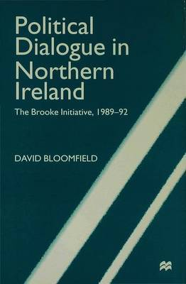 Political Dialogue in Northern Ireland by David Bloomfield image