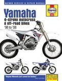 Yamaha YZ & WR 4-Stroke Motocross Motorcycle Repair Manual: 98-08 by Editors Of Haynes Manuals