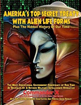 """America's Top Secret Treaty with Alien Life Forms by """"Commander X"""""""