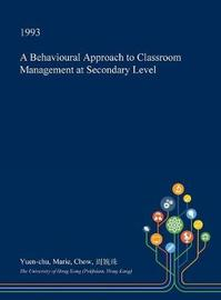 A Behavioural Approach to Classroom Management at Secondary Level by Yuen-Chu Marie Chow image