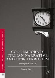 Contemporary Italian Narrative and 1970s Terrorism by David Ward