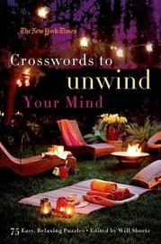 """The New York Times Crosswords to Unwind Your Mind by """"New York Times"""""""