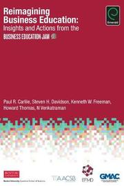 Reimagining Business Education by Paul R. Carlile