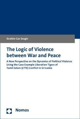The Logic of Violence Between War and Peace by Ibrahim Can Sezgin image