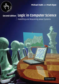 Logic in Computer Science by Michael Huth