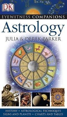Eyewitness Companions: Astrology by Derek Parker